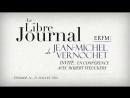 Le Libre Journal de Jean Michel Vernochet n°14 11 juillet 2018