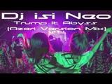 Dj isi Neo - Trump It Abyss (Azeri Version Mix)