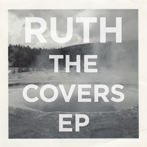Ruth альбом The Covers (EP)