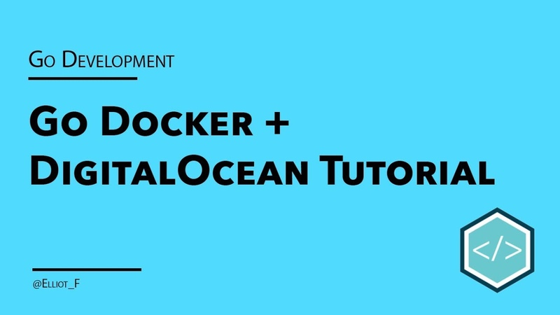 Docker-izing your Go Applications and Deploying them to DigitalOcean
