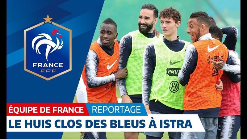 Equipe de France : Le huis clos des Bleus à Istra I FFF 2018