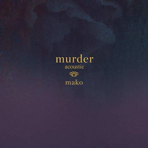Mako альбом Murder (Acoustic)