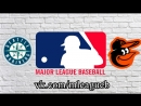 Seattle Mariners vs Baltimore Orioles 26 06 2018 AL MLB 2018 2 4
