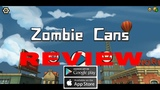Zombie Cans IOS-Android-Review-Gameplay-Walkthrough