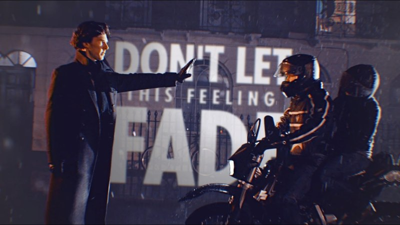Don't let this feeling fade | Sherlock [collab]
