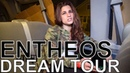 Entheos - DREAM TOUR Ep. 634