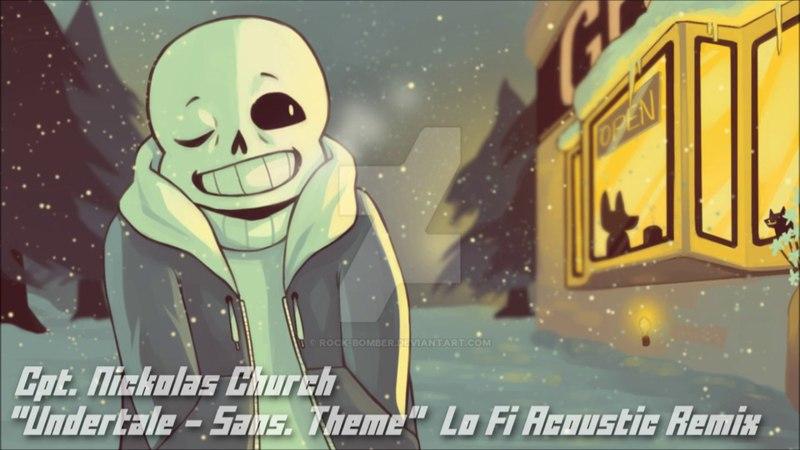 Cpt. Nickolas Church Undertale - Sans. Theme Lo-Fi Remix