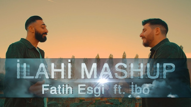 Fatih Esgi ft. IBO Ilahi MASHUP Nasheed 4K