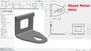 Solidworks sheet metal Tutorial Hem
