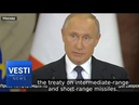 Europe Will Become a Battlefield: Putin Bluntly Explains What Discarding INF Treaty Means