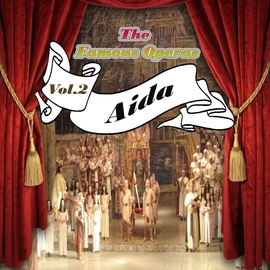 Giuseppe Verdi альбом The Famous Operas - Aida, Vol. 2