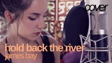 Hold Back the River - James Bay Hannah Boulton (cover)