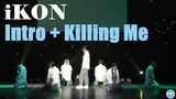 iKON 'Intro (6 foot 7 foot) + Killing Me' Dance Cover by BACKSPACE
