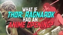 What if THOR RAGNAROK had an anime opening