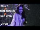 Plan B Ft. Natti Natasha ❌Don Omar - te dijeron remix (inédito)