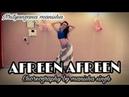Afreen Afreen song Belly dance choreography by manisha Singh