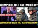 2019:Trump Declares National State of Emergency-Democrats a Party of Treason-Rule of Law Enforced