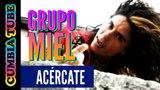 Grupo Miel - Acércate (Video Oficial)