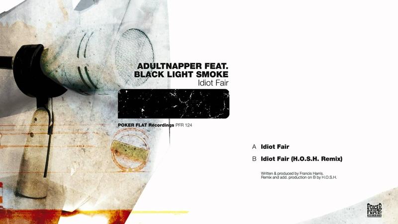 Adultnapper: Idiot Fair (H.O.S.H. Remix) feat. Black Light Smoke