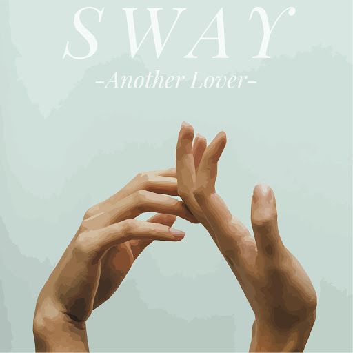Sway альбом Another Lover