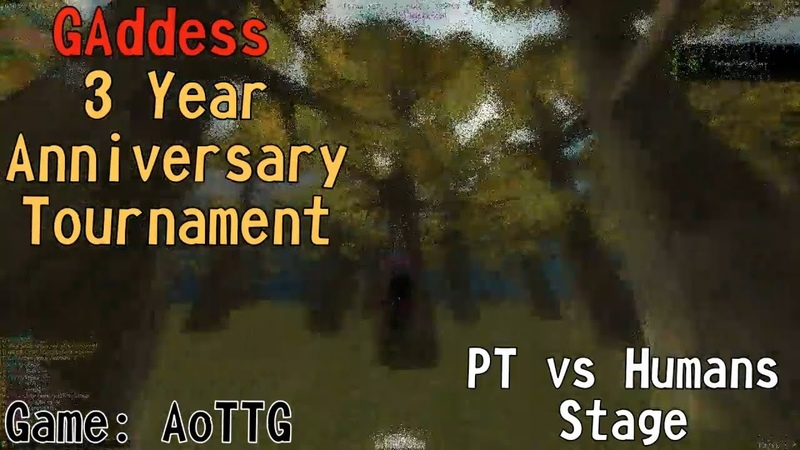[AoTTG] PT vs Humans Stage - GAddess 3 Year Anniversary Tournament