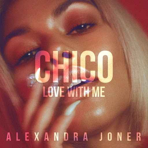 Alexandra Joner альбом Chico (Love With Me)