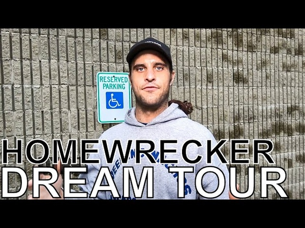 Homewrecker - DREAM TOUR Ep. 650