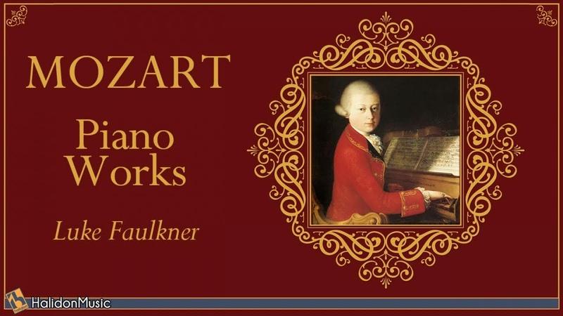 Mozart - Piano Works (Luke Faulkner)