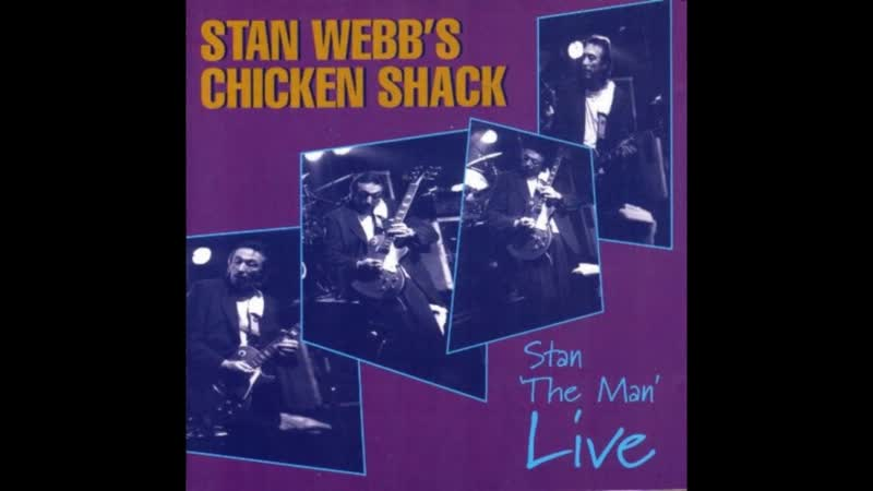 Chicken Shack Stan Webb - The House That Love Lives In