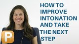 How to Improve Intonation and Take the Next Step