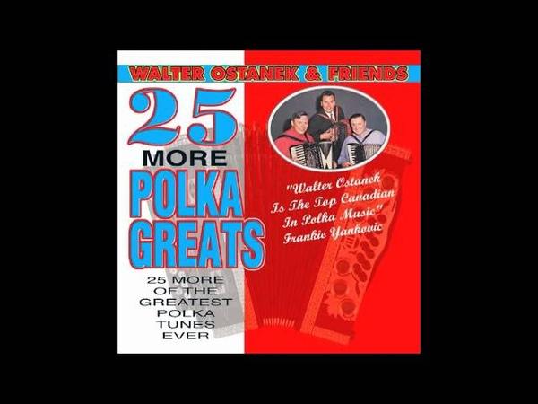 Walter Ostanek - More Polka Greats - Bye Bye My Baby Polka