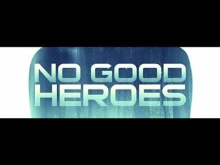 Никчёмные герои / No Good Heroes (2018, США, фантастика, комедия)