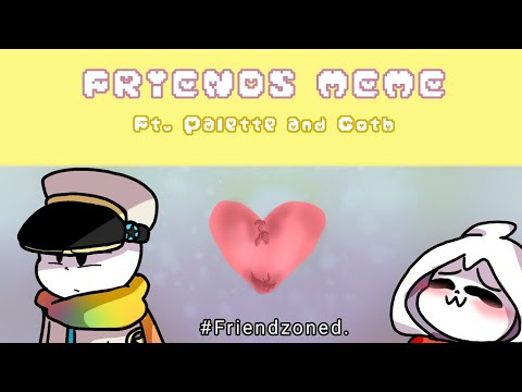 [Undertale AUs] FRIENDS | Meme (For the love of god read the pinned comment.)