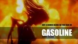 AMV ~ Blame ~ Gasoline