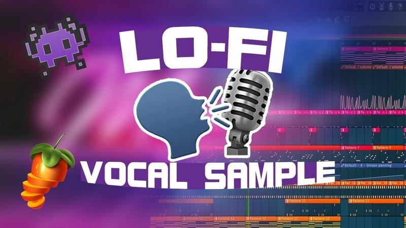 Lo-Fi Vocal Sample Beat Tutorial [FL Studio 20]