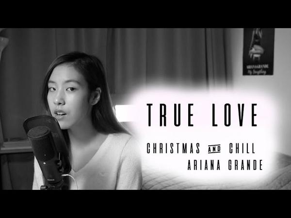 True Love - Ariana Grande Cover 아리아나 그란데 커버