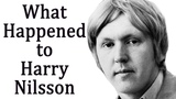 What happened to HARRY NILSSON