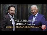 SENTI LA MIA ONDA MAXIMILIAN COMPOSER ALEXANDER MOROZOV