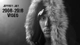 Jeffrey-Jay - 2008-2018 video