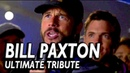BILL PAXTON ultimate tribute