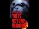 Истории за гранью безумия / Tales Beyond Madness (2018) [RUS_Колобок]