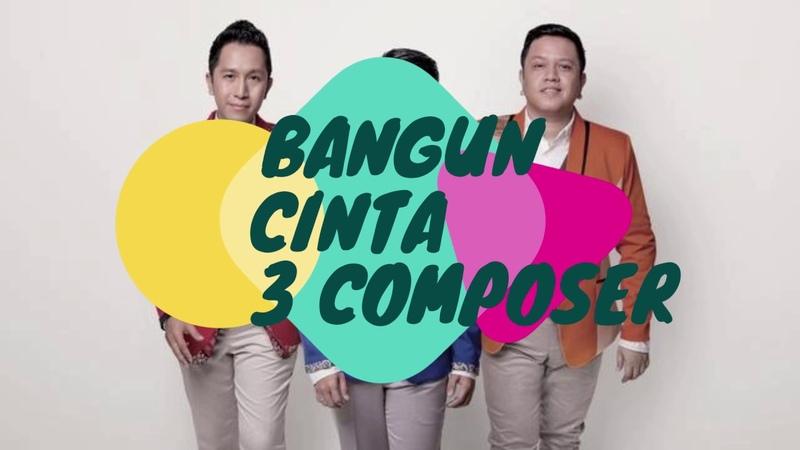 3 Composer - Bangun Cinta - Official Lyric by Pusat Lirik 3composer banguncinta PL