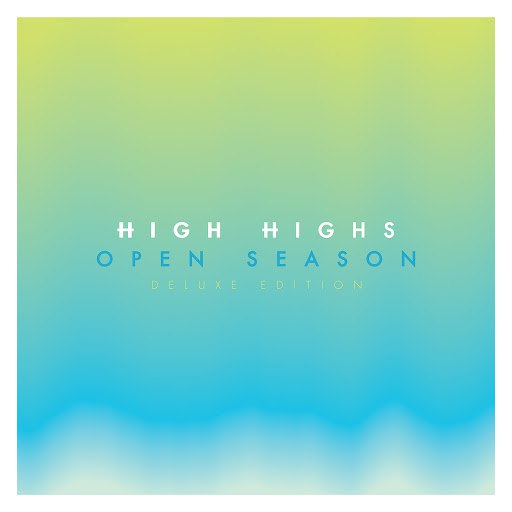High Highs альбом Open Season [Deluxe Edition]