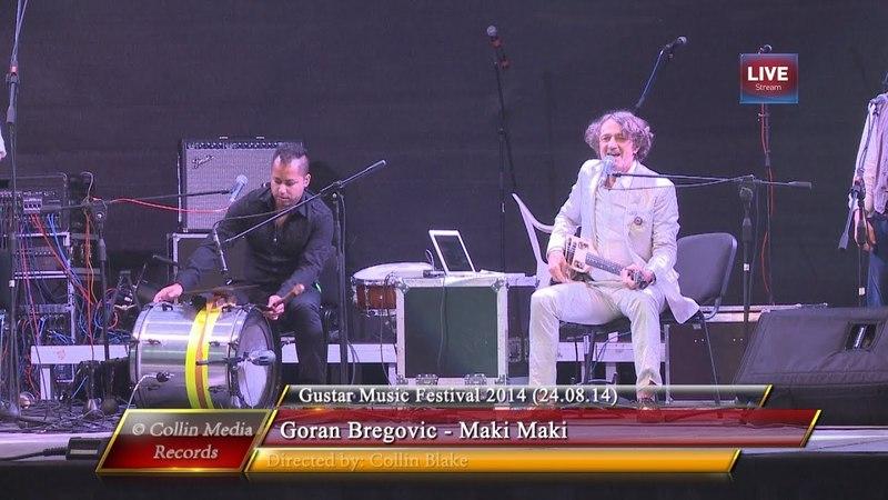 Goran Bregovic - Maki Maki (Live @ Gustar Music Fest 2014) (24.08.14)