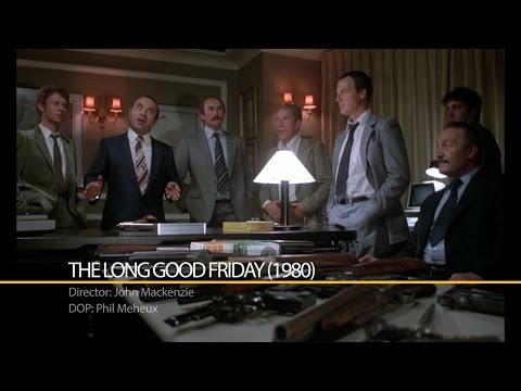 Case Study || Phil Meheux - The Long Good Friday (1980)