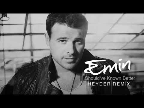 EMIN - I Should've Known Better (Heyder Remix)