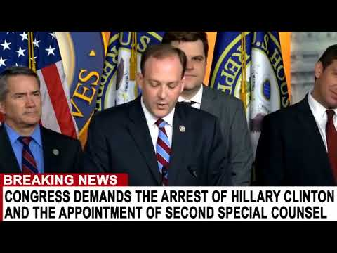 BREAKING CONGRESS DEMANDS THE ARREST OF HILLARY CLINTON AND APPOINTMENT OF SECOND SPECIAL COUNSEL