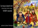 Hayren ensemble - Len toup ou kanach terev (Armenian folk song)