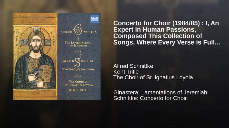 Concerto for Choir (198485) I, An Expert in Human Passions, Composed This Collection of...