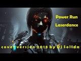 Laserdance Power Run cover version 2018 by Sollda